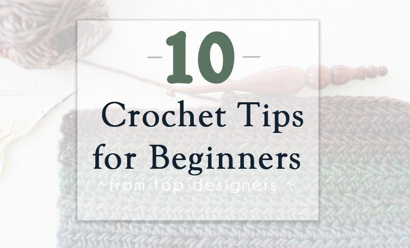10 Best Crochet Tips for Beginners
