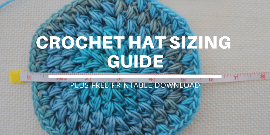 Hat Size Chart for Crochet (and how to use it!)